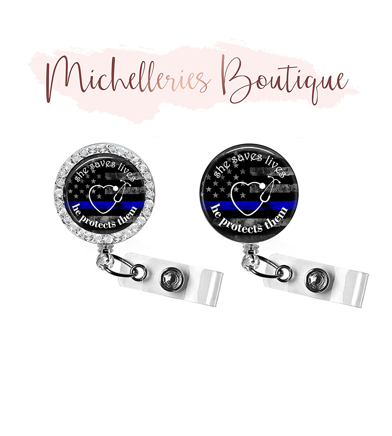 SHE SAVES LIVES HE PROTECTS THEM - THIN BLUE LINE RETRACTABLE BADGE REEL - POLICE BADGE HOLDER - NURSE - SUPPORT THE BLUE - POLICE WIFE - MB457P