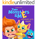 Two Monsters and Me - Everybody gets Angry: A Fun Picture Children's Book about Anger Management. (Emotions & Feelings 1)