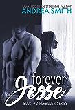 Forever Jesse (Forbidden Series Book 2)