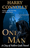 One Man: A City of Fallen Gods Novel