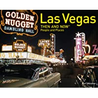 Las Vegas Then and Now® People and Places