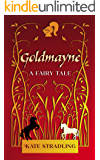 Goldmayne: A Fairy Tale
