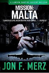 Mission: Malta: A Lawson Vampire Origins Mission #4: A Supernatural Espionage Urban Fantasy Series (The Lawson Vampire) Kindle Edition