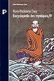ENCYCLOPEDIE DES MYSTIQUES. : Tome 4, Bouddhismes tibétain, chinois, japonais, yi king, tch'an, zen