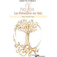Holos, La Présence en Soi: Guide spirituel
