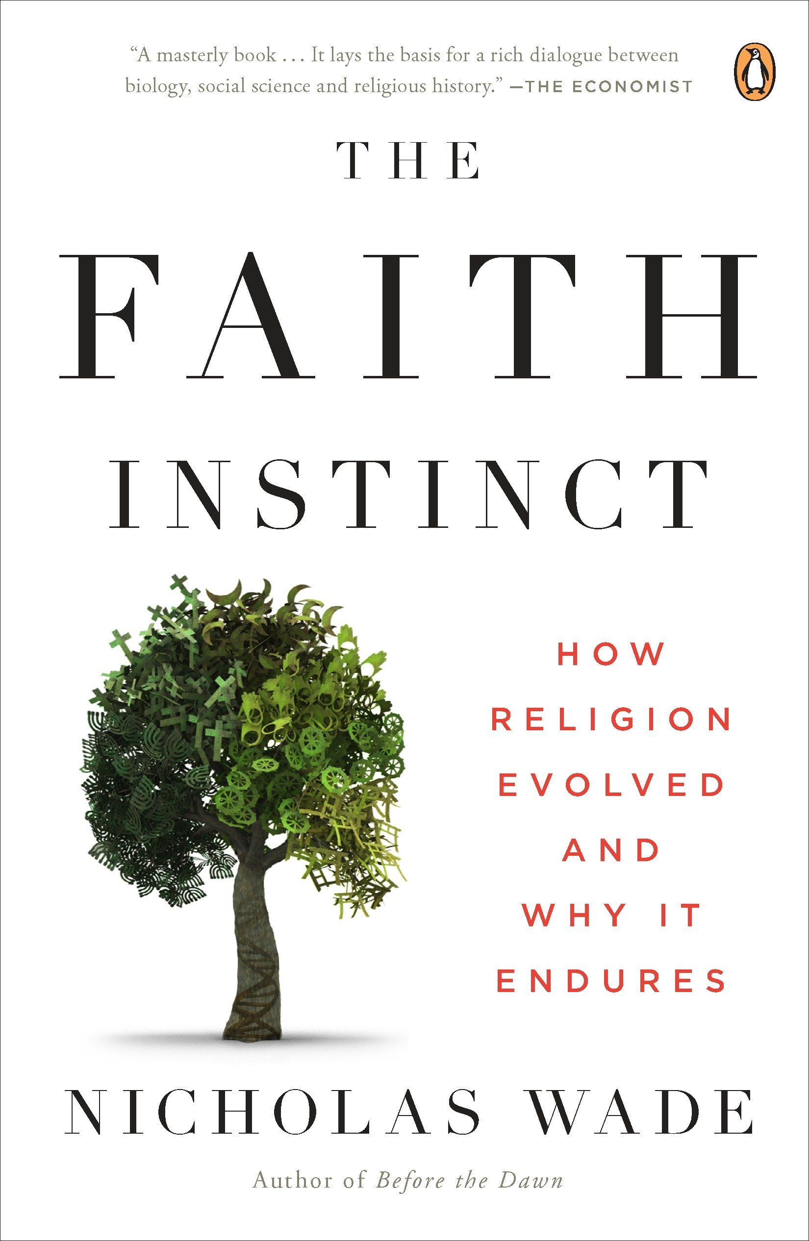 The Faith Instinct: How Religion Evolved and Why It Endures ...