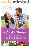 The Scent of Romance: Legacy of the Heart Book One: Arcadia Valley Romance