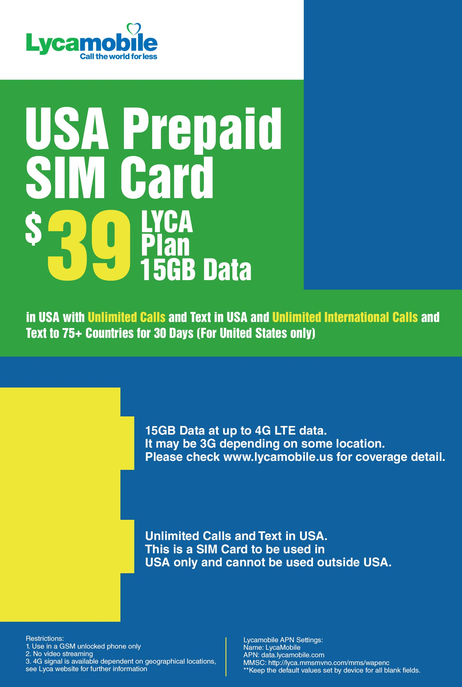 USA Prepaid SIM Card LYCA $39 Plan 15GB Data in USA with Unlimited Calls and Text in USA and Unlimited International Calls and Text to 75+ Countries for 30 Days (for United States only) by Lycamobile