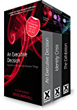 An Executive Decision Trilogy Box Set
