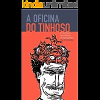 A OFICINA DO TINHOSO: E OUTRAS HISTÓRIAS IMAGINÁRIAS