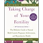 Taking Charge of Your Fertility: The Definitive Guide to Natural Birth Control, Pregnancy Achievement, and Reproductive Healt