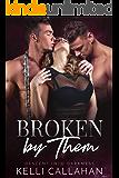 Broken by Them: A Dark MFM Romance (Descent into Darkness Book 3)