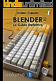 Blender - La guida definitiva - Volume 1 - ITA