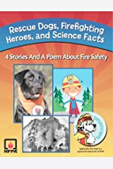 Rescue Dogs, Firefighting Heroes and Science Facts Kindle Edition