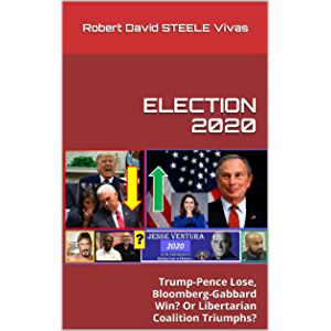 ELECTION 2020: Trump-Pence Lose, Bloomberg-Gabbard Win? Or Libertarian Coalition Triumphs? (Trump Revolution)