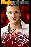 Dr. Boss: A Bad Boy Doctor Forbidden Romance
