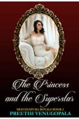 The Princess and the Superstar: Sravanapura Royals (Book 2) Kindle Edition