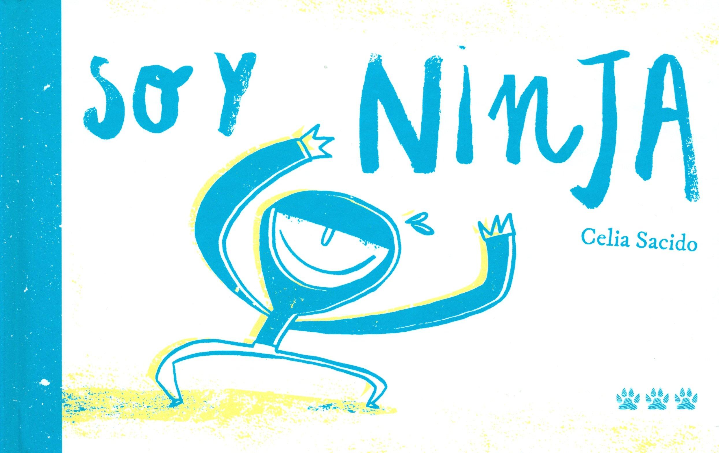 Soy Ninja: Amazon.es: Celia Sacido Martín: Libros