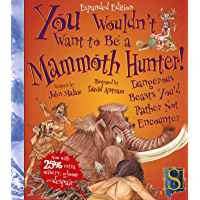 You Wouldn't Want to Be a Mammoth Hunter! (English Edition)