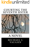 Courting the Seventh Sister