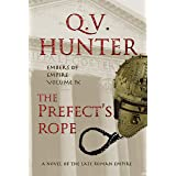 The Prefect's Rope, A Novel of the Late Roman Empire: Embers of Empire, Vol. IX
