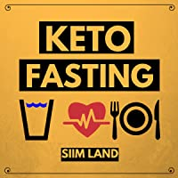 Keto Fasting: Start an Intermittent Fasting and Low Carb Ketogenic Diet to Burn Fat Effortlessly, Battle Diabetes and Purge Disease (Fasting Ketosis, Volume 1)
