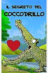 Il segreto del coccodrillo: Un racconto educativo per bambini e bambine per potenziare l'autostima. (Italian Edition) Kindle Edition