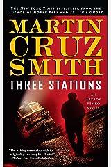 Three Stations: An Arkady Renko Novel (Arkady Renko Series Book 7) Kindle Edition