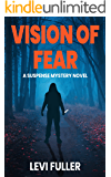 Vision of Fear: A Suspense Mystery Novel (Alma Book 3)