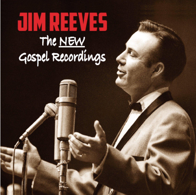 Jim Reeves - Jim Reeves The New Gospel Recordings: 34 tracks, new ...