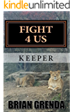 FIGHT 4 US: KEEPER