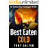 Best Eaten Cold: The stunning new psychological thriller you won't be able to put down.