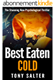 Best Eaten Cold: The stunning new psychological thriller you won't be able to put down. (English Edition)