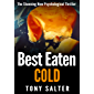 Best Eaten Cold: The stunning psychological thriller you won't be able to put down. (English Edition)