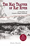 Mad Trapper of Rat River: A True Story Of