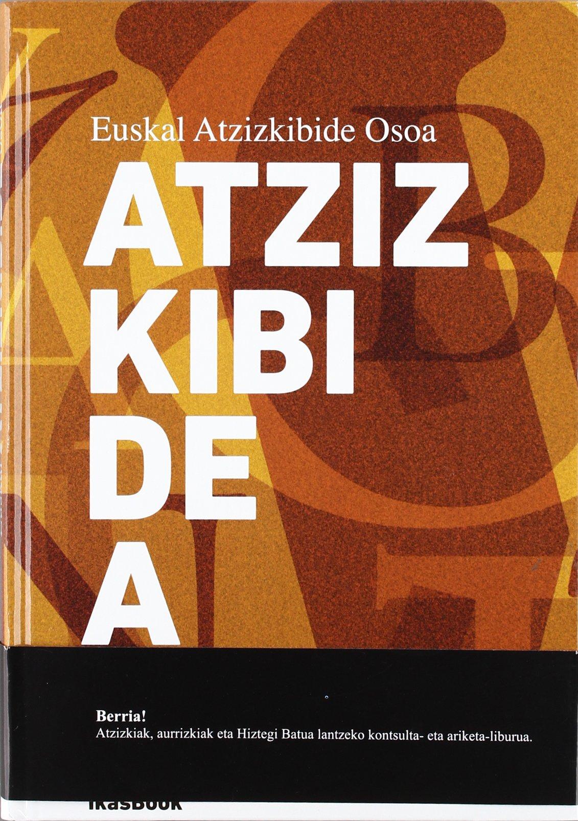 Euskal Atzizkibide Osoa (Euskera) Tapa blanda – 13 jun 2012 Batzuk Ikasbook S.L. 8494018426 Keltische Sprachen
