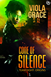 Cone Of Silence (Team Eight: Origins Book 3)