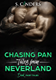 Chasing Pan: Tales from Neverland (Dark Fairy Tales Book 3)