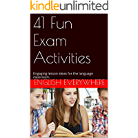 41 Fun Exam Activities: Engaging lesson ideas for the language classroom.