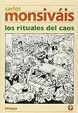 Los rituales del caos (Biblioteca Era / Era Library) (Spanish Edition)