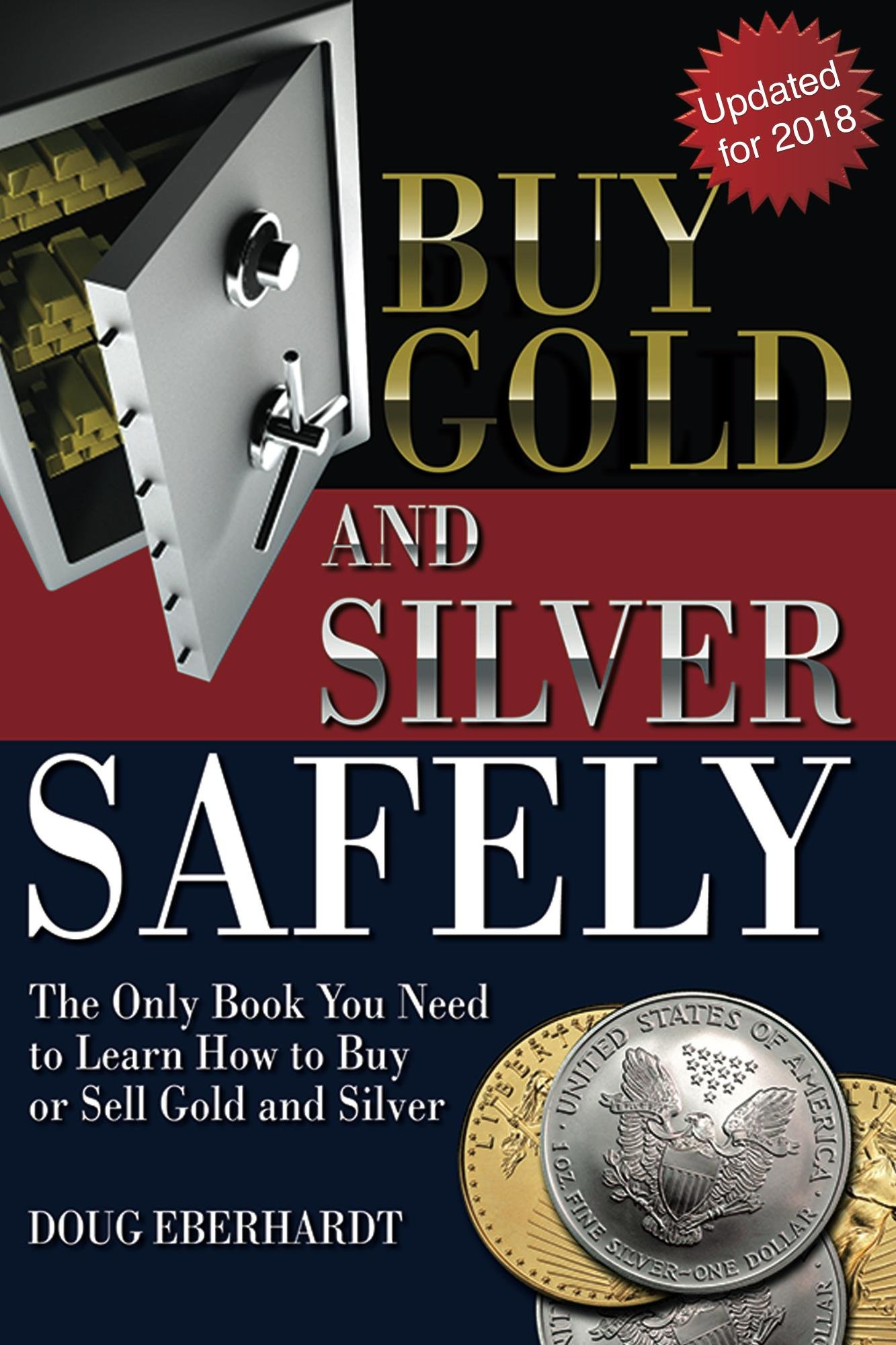 Buy Gold And Silver Safely   Updated For 2018  The Only Book You Need To Learn How To Buy Or Sell Gold And Sivler  English Edition