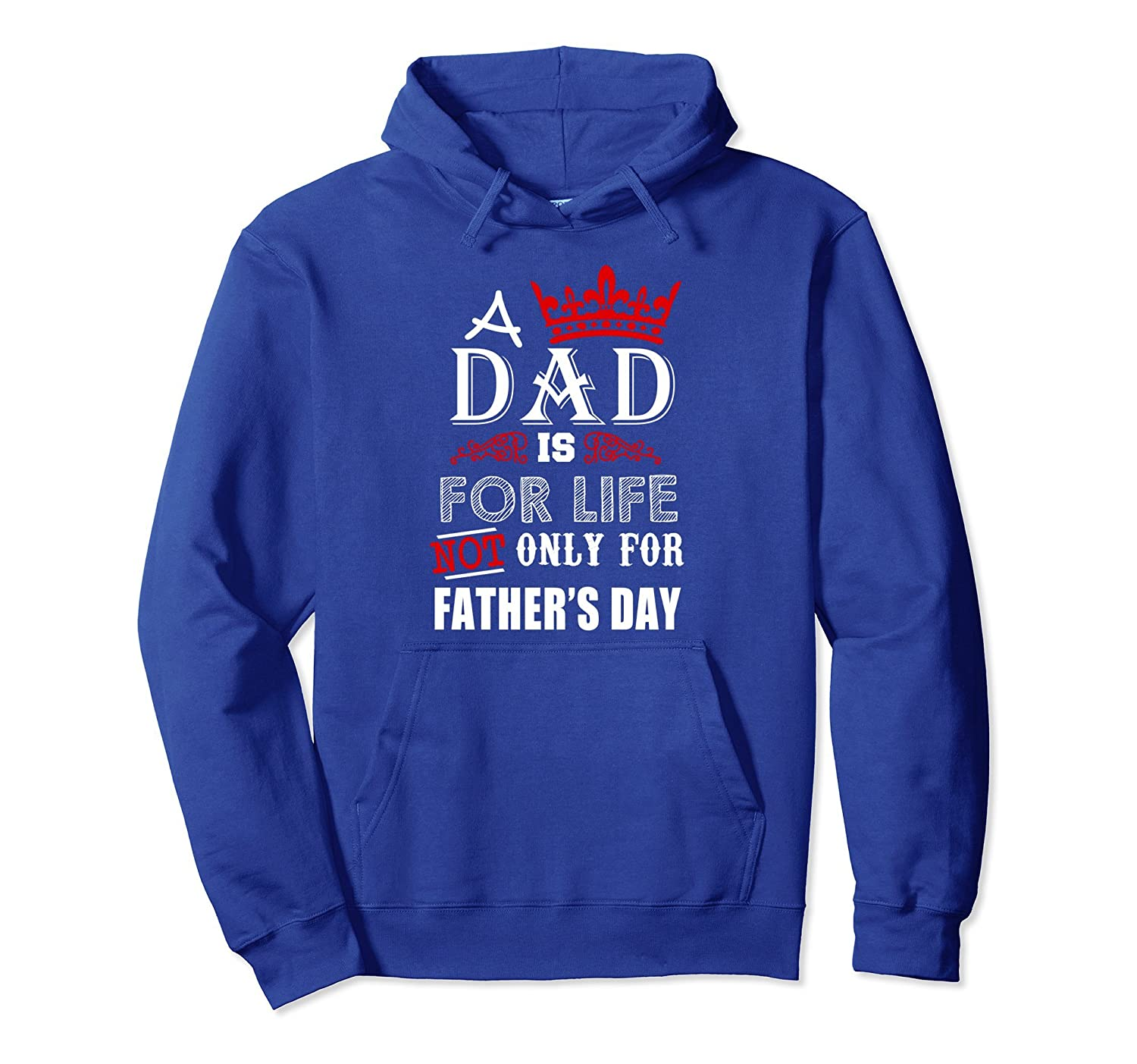 A Dad Is For Life Not Only For Father's Day Gift Hoodie- TPT