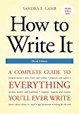 How to Write It, Third Edition: A Complete Guide to Everything You'll Ever Write (How to Write It: Complete Guide to Everything You'll Ever Write)