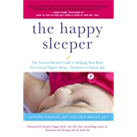 The Happy Sleeper: The Science-Backed Guide to Helping Your Baby Get a Good Night's...