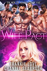 The Wife Pact: Emerson (Six Men of Alaska Book 5) Kindle Edition