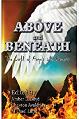 Above and Beneath: The world of angels and demons Kindle Edition