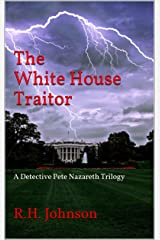 The White House Traitor: A Detective Pete Nazareth Trilogy Kindle Edition