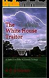 The White House Traitor: A Detective Pete Nazareth Trilogy