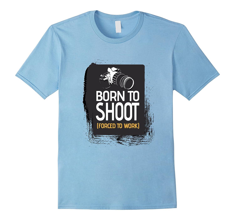 Born to Shoot Photographer T-shirt-FL