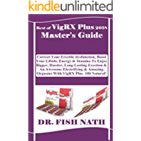 Best Of VigRX Plus 2018 Master's Guide: Correct Your Erectile dysfunction, Boost Your Libido, Energy & Stamina To Enjoy Bigger, Harder, Long-Lasting Erection & An Awesome Electrifying & Amazing...